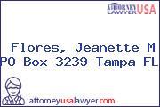 Flores, Jeanette M PO Box 3239 Tampa FL