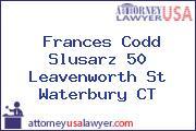 Frances Codd Slusarz 50 Leavenworth St Waterbury CT