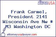 Frank Carmel, President 2141 Wisconsin Ave Nw # M3 Washington DC