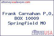 Frank Carnahan P.O. BOX 10009 Springfield MO
