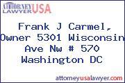 Frank J Carmel, Owner 5301 Wisconsin Ave Nw # 570 Washington DC