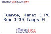 Fuente, Jaret J PO Box 3239 Tampa FL