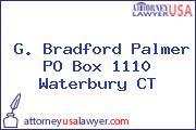 G. Bradford Palmer PO Box 1110 Waterbury CT