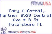 Gary A Carnal, Partner 6528 Central Ave # B St Petersburg FL