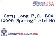 Gary Long P.O. BOX 10009 Springfield MO