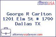 George R Carlton 1201 Elm St # 1700 Dallas TX