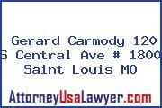 Gerard Carmody 120 S Central Ave # 1800 Saint Louis MO