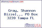 Gray, Shannon Bizzel... PO Box 3239 Tampa FL