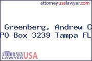 Greenberg, Andrew C PO Box 3239 Tampa FL