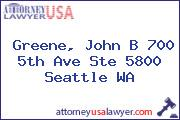 Greene, John B 700 5th Ave Ste 5800 Seattle WA