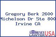 Gregory Berk 2600 Michelson Dr Ste 800 Irvine CA