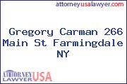 Gregory Carman 266 Main St Farmingdale NY