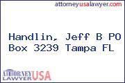 Handlin, Jeff B PO Box 3239 Tampa FL