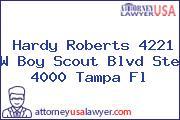 Hardy Roberts 4221 W Boy Scout Blvd Ste 4000 Tampa Fl