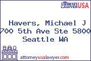 Havers, Michael J 700 5th Ave Ste 5800 Seattle WA