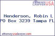 Henderson, Robin L PO Box 3239 Tampa FL