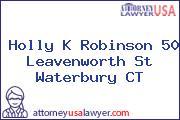 Holly K Robinson 50 Leavenworth St Waterbury CT