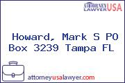 Howard, Mark S PO Box 3239 Tampa FL