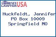 Huckfeldt, Jennifer PO Box 10009 Springfield MO