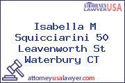 Isabella M Squicciarini 50 Leavenworth St Waterbury CT