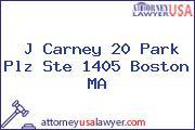 J Carney 20 Park Plz Ste 1405 Boston MA