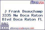 J Frank Beauchamp 3335 Nw Boca Raton Blvd Boca Raton FL