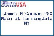 James M Carman 280 Main St Farmingdale NY