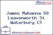 James Mahanna 50 Leavenworth St Waterbury CT