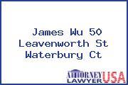 James Wu 50 Leavenworth St Waterbury Ct