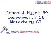 Jason J Hyjek 50 Leavenworth St Waterbury CT