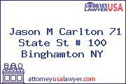 Jason M Carlton 71 State St # 100 Binghamton NY