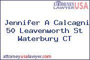 Jennifer A Calcagni 50 Leavenworth St Waterbury CT
