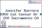 Jennifer Barrera 8950 Cal Center Dr # 160 Sacramento CA