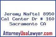 Jeremy Naftel 8950 Cal Center Dr # 160 Sacramento CA