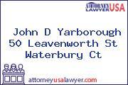 John D Yarborough 50 Leavenworth St Waterbury Ct
