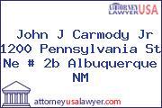 John J Carmody Jr 1200 Pennsylvania St Ne # 2b Albuquerque NM