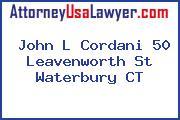 John L Cordani 50 Leavenworth St Waterbury CT