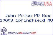 John Price P.O. BOX 10009 Springfield MO