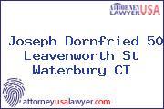 Joseph Dornfried 50 Leavenworth St Waterbury CT