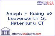 Joseph F Budny 50 Leavenworth St Waterbury CT