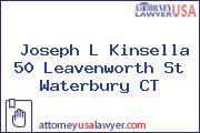 Joseph L Kinsella 50 Leavenworth St Waterbury CT
