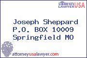 Joseph Sheppard P.O. BOX 10009 Springfield MO