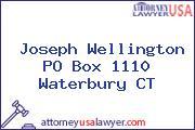 Joseph Wellington PO Box 1110 Waterbury CT