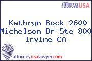 Kathryn Bock 2600 Michelson Dr Ste 800 Irvine CA