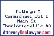 Kathryn M Carmichael 321 E Main St Charlottesville VA