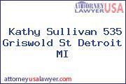 Kathy Sullivan 535 Griswold St Detroit MI
