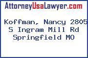 Koffman, Nancy 2805 S Ingram Mill Rd Springfield MO