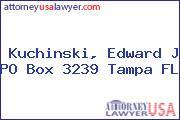 Kuchinski, Edward J PO Box 3239 Tampa FL
