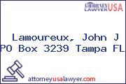 Lamoureux, John J PO Box 3239 Tampa FL