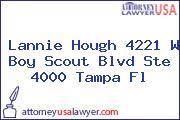Lannie Hough 4221 W Boy Scout Blvd Ste 4000 Tampa Fl